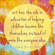 """Art has the role in education of helping children become like themselves instead of more like everyone else."" ~ Sydney Gurewitz Clemens, author & consultant. 🎨   #WednesdayWisdom #InspiringThoughts #QuoteoftheDay Importance Of Art Education, Artist Quotes, Creativity Quotes, Quote Art, Art Classroom, Classroom Ideas, Classroom Signs, Classroom Posters, Classroom Organization"