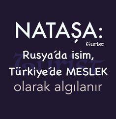 Nataşa Rusya'da isim Türkiye'de meslek olarak algılanır... Turist