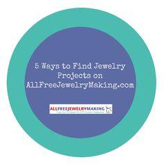5 Ways to Find Jewelry Projects on AllFreeJewelryMaking.com