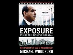 Olympus scandal whistleblower Michael Woodford HOW EXPOSURE NEARLY KILLE...