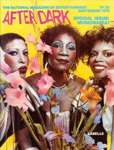 Labelle, After Dark magazine, Sept. AFTER DARK was one of those chosen magazines to be hip enough. this is NYC in Love was in the air. if you missed NYC in it would be like missing the in Berlin. I can smell NYC in 76 from this one picture. Berlin, Black Magazine, Play That Funky Music, Old School Music, Black Artwork, Music Film, After Dark, Christian Music, Rolling Stones