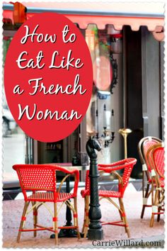 How to eat like a French woman, stay thin and healthy, and enjoy your food