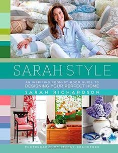 Sarah Style: Sarah Richardson #book #interior #design