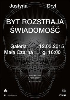 projekt plakatu do wystawy Justyna Dryl – Byt Rozstraja Świadomość www.facebook.com/akkuratstudio