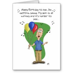 Happy Birthday Quotes : QUOTATION – Image : As the quote says – Description funny-singing-birthday-cards-free. Old Man Birthday, Birthday Girl Quotes, Birthday Card Sayings, Birthday Cards For Boys, Bday Cards, Funny Birthday Cards, Humor Birthday, Birthday Greetings For Men, Happy Birthday Greeting Card