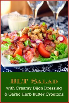 BLT Salad with Creamy Dijon Dressing and Garlic Herb Butter Croutons ...
