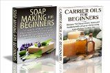 Free Kindle Book -  [Crafts & Hobbies & Home][Free] Essential Oils Box Set #21: Carrier Oils for Beginners & Soap Making for Beginners (Carrier oils, Soap Making, Soap Making Guide, Essential Oils, Soap Making Recipes, Carrier Oil Recipes)