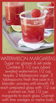 Watermelon Margaritas - and I just so happen to have watermelon in my fridge and tequila in my freezer. :-)