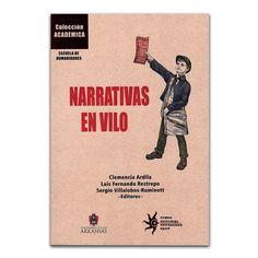 Narrativas en Vilo  – autor varios – Universidad EAFIT www.librosyeditores.com Editores y distribuidores.