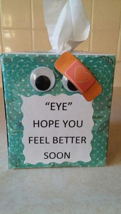 For eye surgery More Source by marianowacky Get Well Baskets, Surgery Gift, Get Well Soon Gifts, Get Well Cards, Inspirational Gifts, Kids Cards, Cool Eyes, Card Making, Gift Ideas