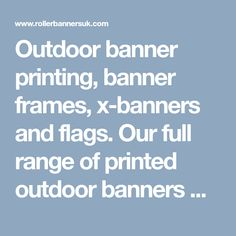 Outdoor banner printing, banner frames, x-banners and flags. Our full range of printed outdoor banners with FREE Delivery and cheap prices. Order online. https://www.rollerbannersuk.com/outdoor-banner-stands/