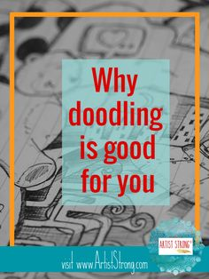 Doodling is not distracting, it's actually a useful tool for creativity. Read why on Artist Strong.
