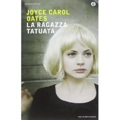 La ragazza tatuata: Amazon.it: Joyce C. Oates, F. Maioli: Libri