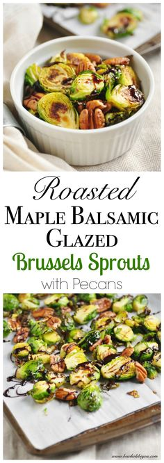 Roasted Maple Balsamic Glazed Brussels Sprouts with Pecans. Be Whole. Be You.