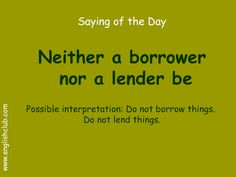 Neither a borrower nor a lender be English Sentences, English Idioms, English Phrases, Learn English Words, Advanced English Vocabulary, English Vocabulary Words, Proverbs English, Saying Of The Day, Confusing Words