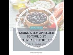 Fertile Minds Radio –Taking a TCM Approach to Your Diet to Enhance Fertility - Episode 21 - Use the Visit link for today's full, free episode –