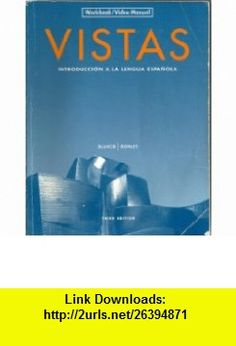 Vistas Introduccion a la lengua espanola - Workbook/Video Manual (English and Spanish Edition) (9781600071072) Jose A. Blanco, Philip Redwine Donley , ISBN-10: 1600071074  , ISBN-13: 978-1600071072 ,  , tutorials , pdf , ebook , torrent , downloads , rapidshare , filesonic , hotfile , megaupload , fileserve