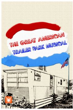 The Great American Trailer Park Musical appearing at the 6th Street Playhouse. Ends 9/30!