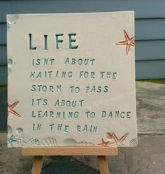 """Life - isn't about waiting for storm to pass, it's about learning to dance in the rain"" Inspirational quote on Life, for sale on Etsy $18.00 https://www.etsy.com/listing/215823631/life-isnt-about-waiting-for-the-storm-to?ref=shop_home_active_8"