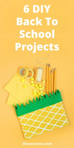6 DIY Back To School Projects