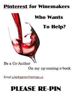 Pinterest for Winemakers. Would you like to be a co-author on my upcoming e-book? Have you created some wine themed boards that have been super successful?  Check out my post at http://getonthemap.us/pinterest/pinterest-for-winemakers/