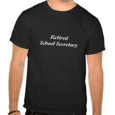 Retired School Secretary Tee T Shirt, Hoodie Sweatshirt