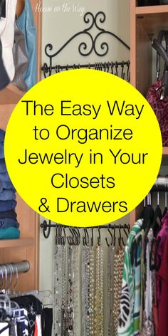 Great tips for organizing jewelry in your closet and drawers