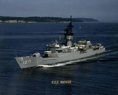 USS badger FF- 1071....isn't she pretty!!