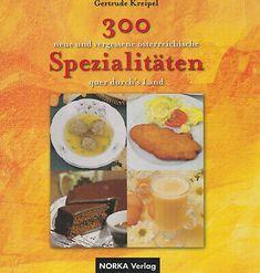 300 neue und vergessene österreichische Spezialitäten - Gertrude Kreipel Kochen | Bücher, Sachbücher | eBay! Ebay, Left Out, Magazines