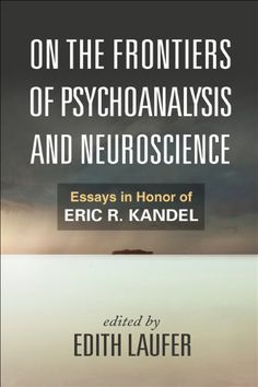 72 best psych books to read images on pinterest psychology psych on the frontiers of psychoanalysis and neuroscience essays in honor of eric r kandel fandeluxe Images