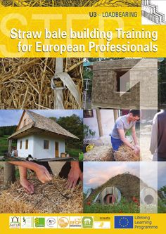 Straw bale building Training for European Professionals: Load bearing  Unit 3 - Load bearing Straw Bale Building - from STEP-Training, developed in a European Leonardo Partnership by 9 countries