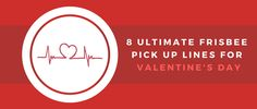 Ready for Valentine's Day? Check out these Pcik Up lines for Ultimate Frisbee players! ;)