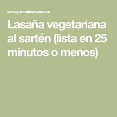 Lasaña vegetariana al sartén (lista en 25 minutos o menos)