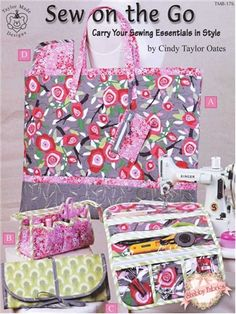 "Sew on the Go: Create a nice selection of bags and totes for carrying your sewing supplies to retreats, vacations, and more!  The large bag holds an 18"" x 24"" cutting mat, ruler cozy protects a 24"" ruler, tool bag holds scissors, rotary cutters, and spools, while the roll-up holds embroidery floss, small projects, and more!"