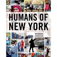 """Humans of New york book. After the hit of the facebook page """" humans of Newyork"""" for Brandon"""