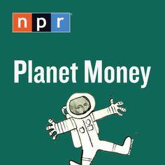 Planet Money podcast on NPR