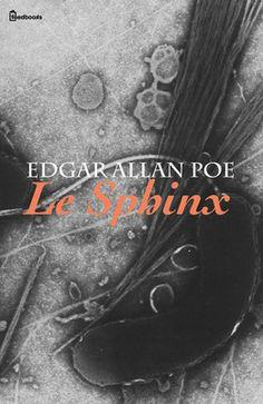 Le Sphinx de Edgar Allan Poe ! Télécharger en EPUB, aussi disponible pour Kindle et en PDF