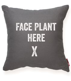 FACE PLANT HERE Gray Decorative Pillow//