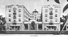 A 1917 drawing of Hotel Broward. The hotel, completed in 1919, was located at the corner of Andrews and Las Olas Blvd. #Broward100