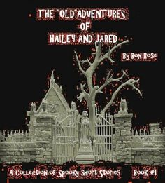 """THE """"OLD"""" ADVENTURES OF HAILEY AND JARED by Bon Rose, http://www.amazon.com/gp/product/B005JZZL0U/ref=cm_sw_r_pi_alp_jtvWpb0HNBWZG"""