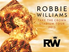 Robbie Williams' Take The Crown Stadium Tour 2013 is to be broadcast live into 750 cinemas across 25 countries on. Radio Advertising, Advertising Campaign, Cinema Ticket, New Press, Stadium Tour, Robbie Williams, The Crown, Shout Out, Special Events