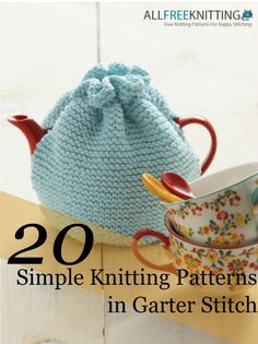 20 Simple Knitting Patterns in Garter Stitch + 5 New By: Caitlin Eaton, Editor for AllFreeKnitting Tea Cosy Knitting Pattern, Tea Cosy Pattern, Beginner Knitting Patterns, Knitting For Beginners, Knit Patterns, Knitting Projects, Knitting Ideas, Stitch Patterns, Circular Knitting Needles