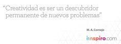 Ser creativo es resolver problemas, así es como define Miguel Ángel Cornejo la creatividad. #innspirate