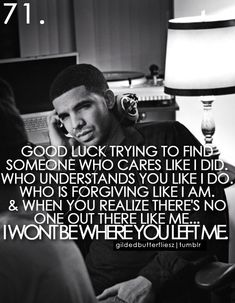 Drake♥ - KENNY MAYNARD NEEDS TO READ THIS AND REALIZE WHAT HE IS LETTING GO OF