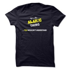 Its An ୧ʕ ʔ୨ ALARIC thing, you wouldnt understand !!ALARIC, are you tired of having to explain yourself? With this T-Shirt, you no longer have to. There are things that only ALARIC can understand. Grab yours TODAY! If its not for you, you can search your name or your friends name.Its An ALARIC thing, you wouldnt understand !!