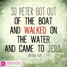 Daily Devotional -Top Ten Reasons to get out of the Boat: http://daughtersofthecreator.com/top-ten-reasons-get-boat/