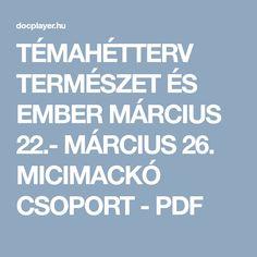 TÉMAHÉTTERV TERMÉSZET ÉS EMBER MÁRCIUS 22.- MÁRCIUS 26. MICIMACKÓ CSOPORT - PDF