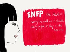 The INFP, always an optimistic idealist! Infj Infp, Intp, Introvert, Infp Personality Type, Myers Briggs Personality Types, Enneagram 9, Highly Sensitive Person, Myers Briggs Personalities, Story Of My Life