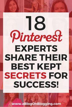 18 Pinterest Experts Share Their Best Kept Secrets For Success   A Blog On Blogging - A Blog On Blogging