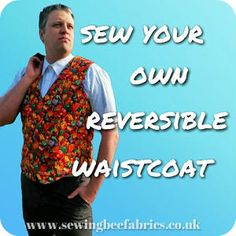 How to sew your own reversible waistcoat free tutorial sewing bee fabrics